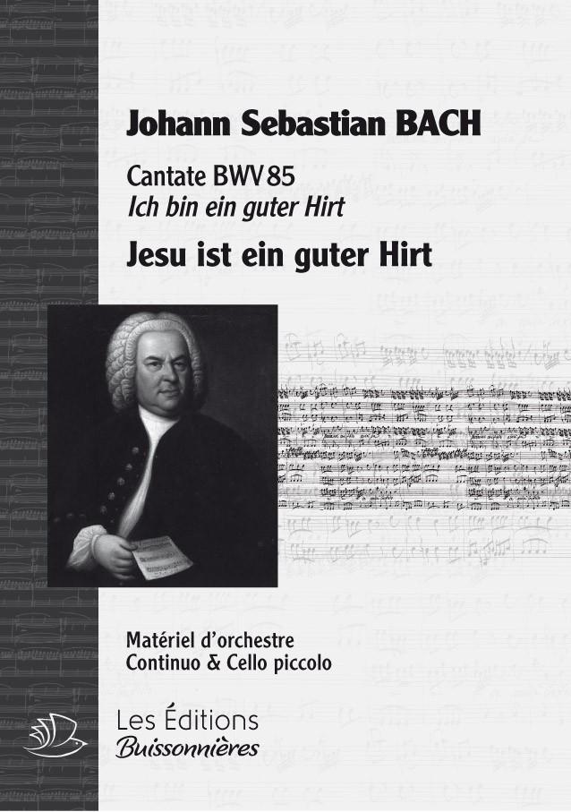 BACH : Jesu ist ein guter Hirt (BWV85), chant & orchestre