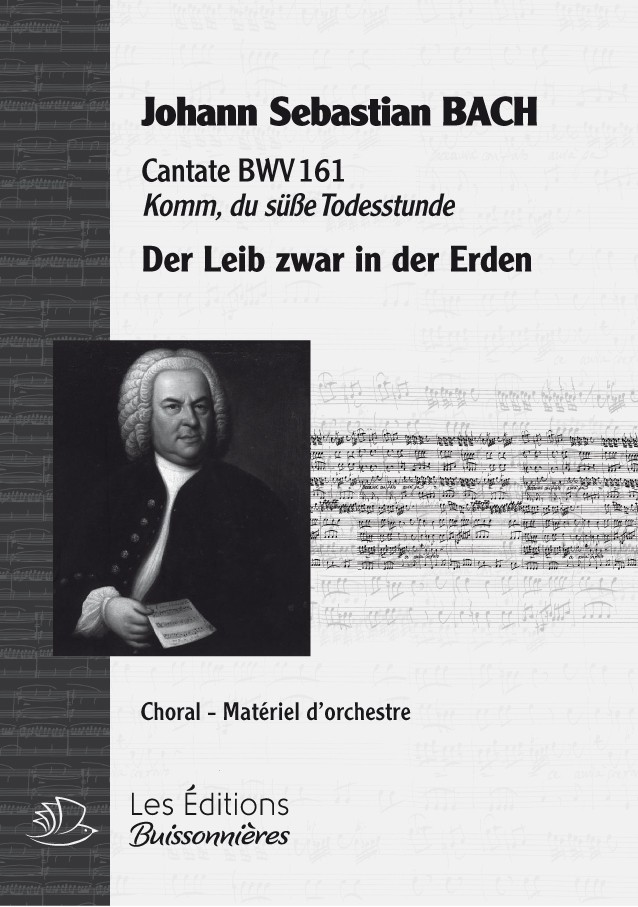 BACH : Der Leib zwar in der Erden (BWV161), choral & orchestre
