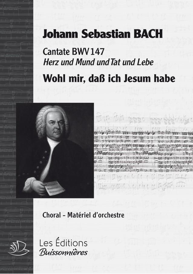 BACH : Wohl mir, dass ich Jesum habe (BWV147), Choral & orchestre