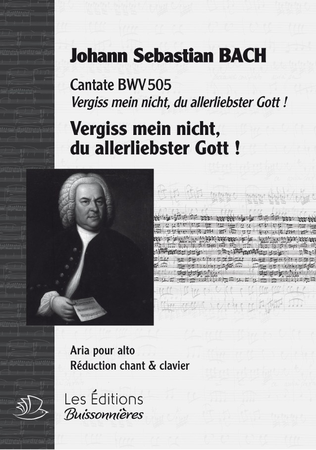 BACH : Vergiss mein nicht, mein allerliebster Gott  (BWV505), chant & clavier