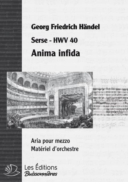 Handel : Anima infida (Serse), chant et orchestre
