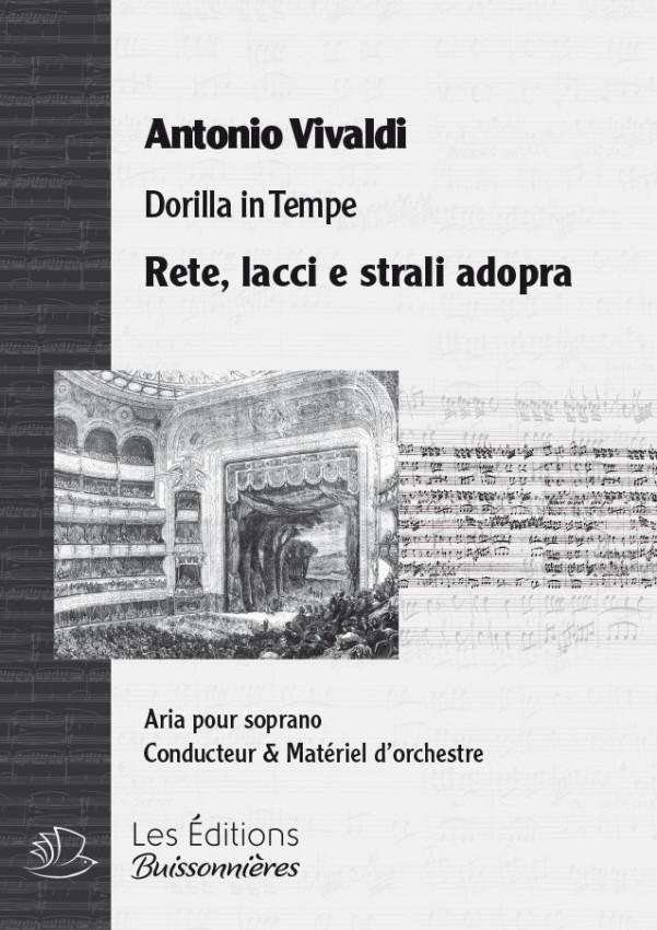 Vivaldi : Rete lacci e strali adopra (Dorilla in Tempe), chant et orchestre