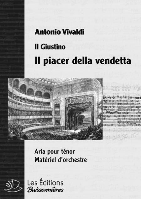 Vivaldi : Il piacer della vendetta (il Giustino), chant & orchestre